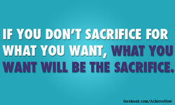IF YOU DON'T SACRIFICE FOR 