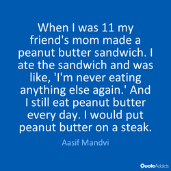 When I was 11 my 