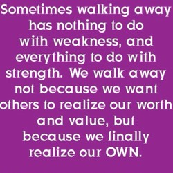 Sometimes walking away 