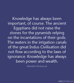 Knowledge has always been 