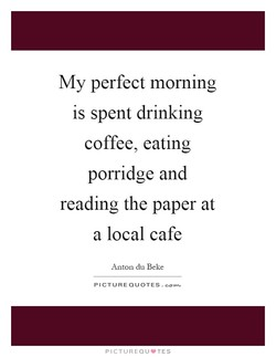 My perfect morning 