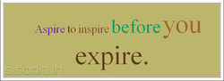 Aspire to inspire before you 
