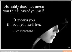 Humility does not mean 