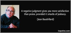 A negative judgment gives you more satisfaction 