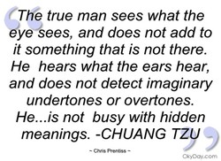 Tme true man sees what the 
