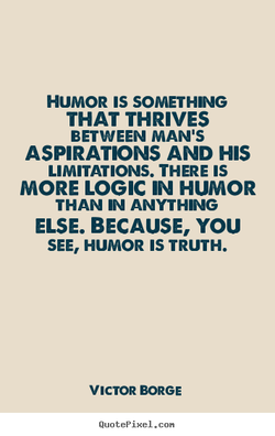 HUMOR IS SOMETHING 
