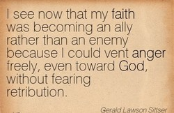 I see now that my faith 