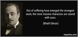 Out of suffering have emerged the strongest 
