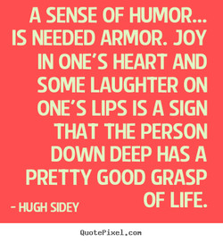 A SENSE OF HUMOR... 