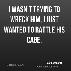 I WASN'T TRYING TO 