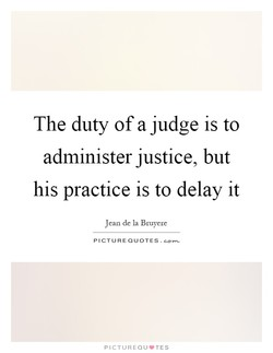 The duty of a judge is to 