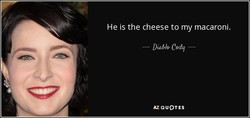He is the cheese to my macaroni. 