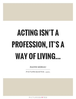 ACTING ISN'T A 