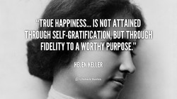_$'TRUE HAPPINESS... IS NOT ATTAINED 