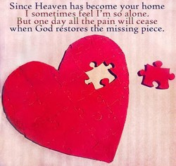 Since Heaven ha become your home 