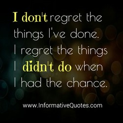 I donlt regret the 
