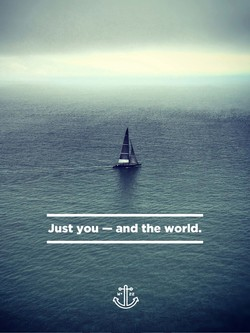 Just you— and the world. 