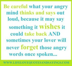 Be careful what your angry 