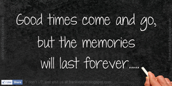 Good times come and 
