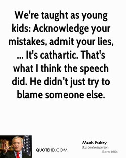 We're taught as young 