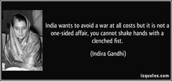 India wants to avoid a war at all costs but it is not a 