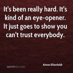 It's been really hard. It's 