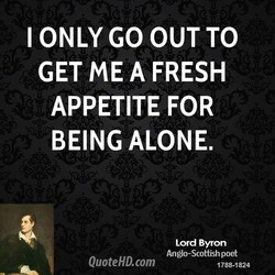 ONLY GO OUT TO 