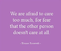 We are afraid to care 