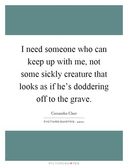 I need someone who can 