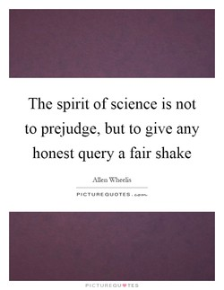 The spirit of science is not 