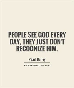 PEOPLE SEE GOD EVERY 