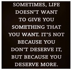 SOMETIMES, LIFE 