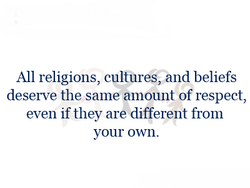 All religions, cultures, and beliefs 