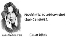 Nothing is so aggravating 
