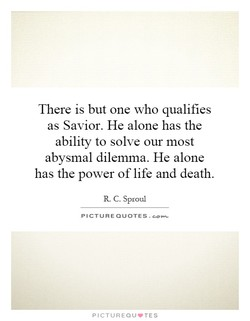 There is but one who qualifies 