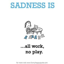 SADNESS IS 