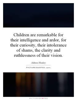 Children are remarkable for 