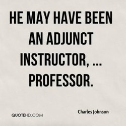 HE MAY HAVE BEEN 