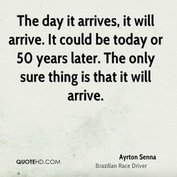 The day it arrives, it will 