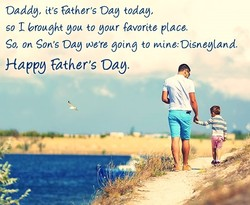 Daddy, it's Father's Dag today, 