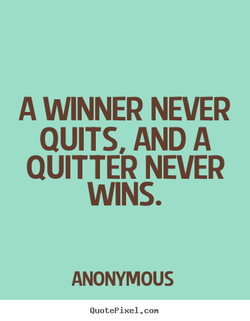 A WINNER NEVER 