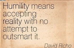 Humility means 
