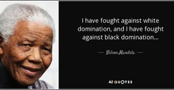 I have fought against white 
