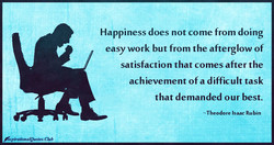 Happiness does not come from doing 