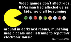 Video games don't affect kids. 