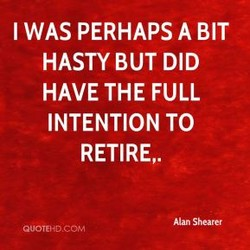 I WAS PERHAPS A BIT 