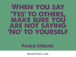 WHEN YOU SAY 
