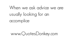 When we ask adv•ce we are 