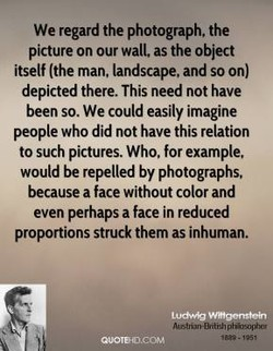We regard the photograph, the 