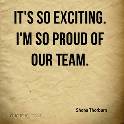 IT'S SO EXCITING. 